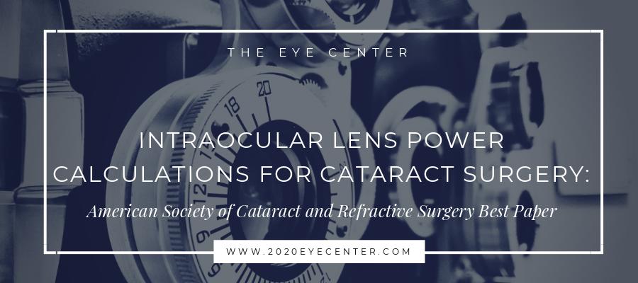 Intraocular Lens Power Calculations for Cataract Surgery ...